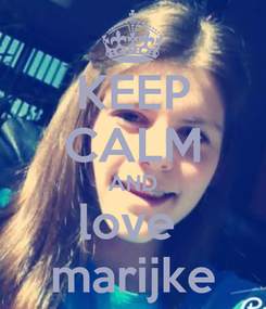 Poster: KEEP CALM AND love  marijke