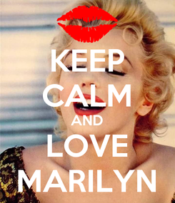 Poster: KEEP CALM AND LOVE MARILYN