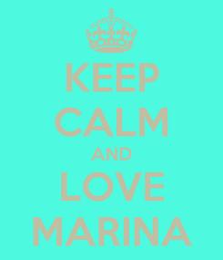 Poster: KEEP CALM AND LOVE MARINA