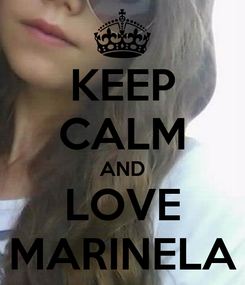Poster: KEEP CALM AND LOVE MARINELA
