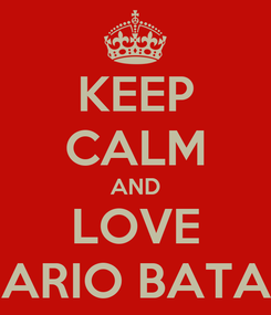Poster: KEEP CALM AND LOVE MARIO BATALI