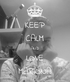 Poster: KEEP CALM AND LOVE MARIONA