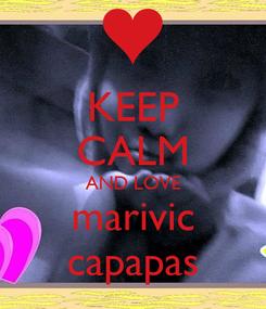 Poster: KEEP CALM AND LOVE marivic capapas