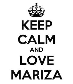 Poster: KEEP CALM AND LOVE MARIZA