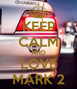 Poster: KEEP CALM AND LOVE MARK 2