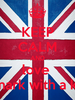 Poster: KEEP CALM AND love  mark with a k
