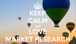 Poster: KEEP CALM and LOVE MARKET RESEARCH