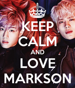 Poster: KEEP CALM AND LOVE MARKSON