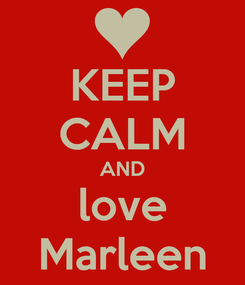 Poster: KEEP CALM AND love Marleen