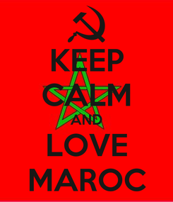 Poster: KEEP CALM AND LOVE MAROC