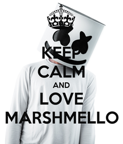 Poster: KEEP CALM AND LOVE MARSHMELLO