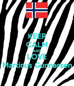 Poster: KEEP CALM AND LOVE Martinus Gunnarsen