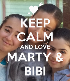 Poster: KEEP CALM AND LOVE MARTY & BIBI