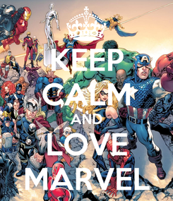 Poster: KEEP CALM AND LOVE MARVEL