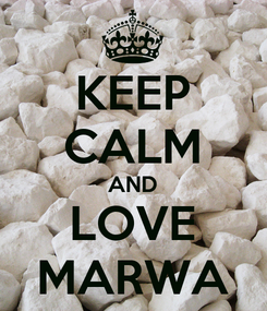 Poster: KEEP CALM AND LOVE MARWA