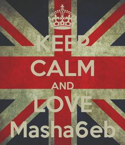 Poster: KEEP CALM AND LOVE Masha6eb