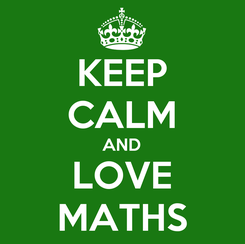 Poster: KEEP CALM AND LOVE MATHS