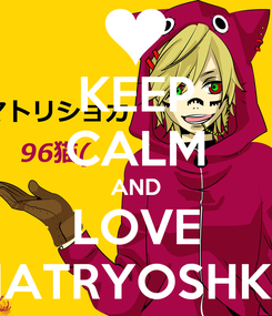 Poster: KEEP CALM AND LOVE MATRYOSHKA