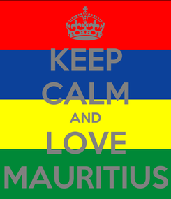 Poster: KEEP CALM AND LOVE MAURITIUS