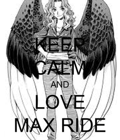 Poster: KEEP CALM AND LOVE MAX RIDE