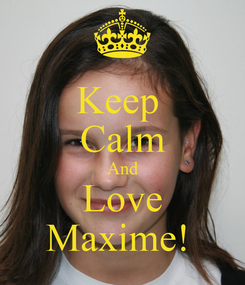 Poster: Keep  Calm And Love Maxime!