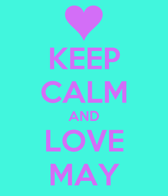 Poster: KEEP CALM AND LOVE MAY