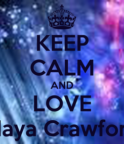 Poster: KEEP CALM AND LOVE Maya Crawford