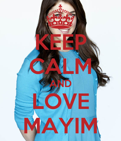 Poster: KEEP CALM AND LOVE MAYIM