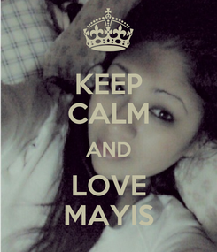 Poster: KEEP CALM AND LOVE MAYIS