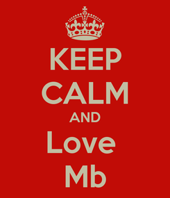 Poster: KEEP CALM AND Love  Mb