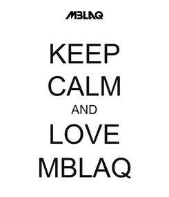 Poster: KEEP CALM AND LOVE MBLAQ