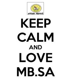 Poster: KEEP CALM AND LOVE MB.SA