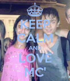 Poster: KEEP CALM AND LOVE MC'