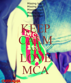 Poster: KEEP CALM AND LOVE MCA