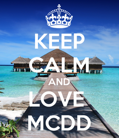 Poster: KEEP CALM AND LOVE  MCDD