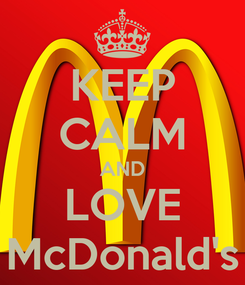 Poster: KEEP CALM AND LOVE McDonald's