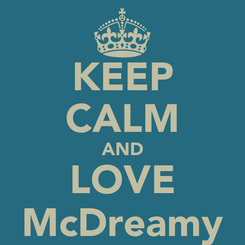 Poster: KEEP CALM AND LOVE McDreamy