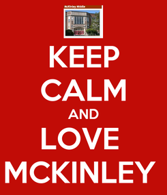 Poster: KEEP CALM AND LOVE  MCKINLEY