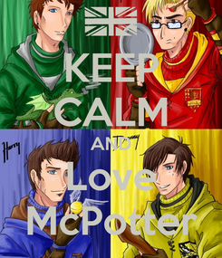 Poster: KEEP CALM AND Love McPotter