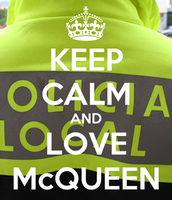 Poster: KEEP CALM AND LOVE McQUEEN