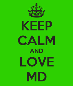 Poster: KEEP CALM AND LOVE MD