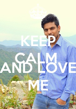 Poster: KEEP CALM  ....... AND LOVE ME