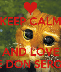 Poster: KEEP CALM   AND LOVE ME DON SERGIO