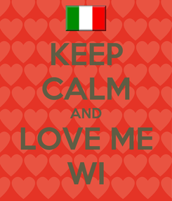 Poster: KEEP CALM AND LOVE ME WI