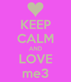 Poster: KEEP CALM AND LOVE me3