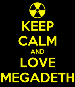 Poster: KEEP CALM AND LOVE MEGADETH