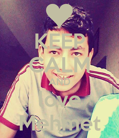 Poster: KEEP CALM AND love Mehmet