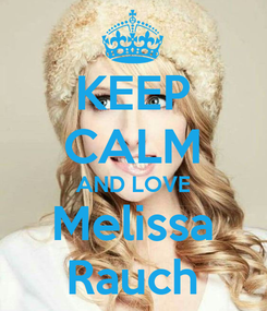 Poster: KEEP CALM AND LOVE Melissa Rauch