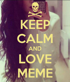 Poster: KEEP CALM AND LOVE MEME