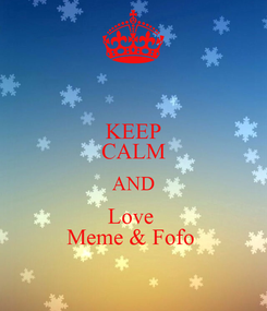 Poster: KEEP CALM AND Love  Meme & Fofo